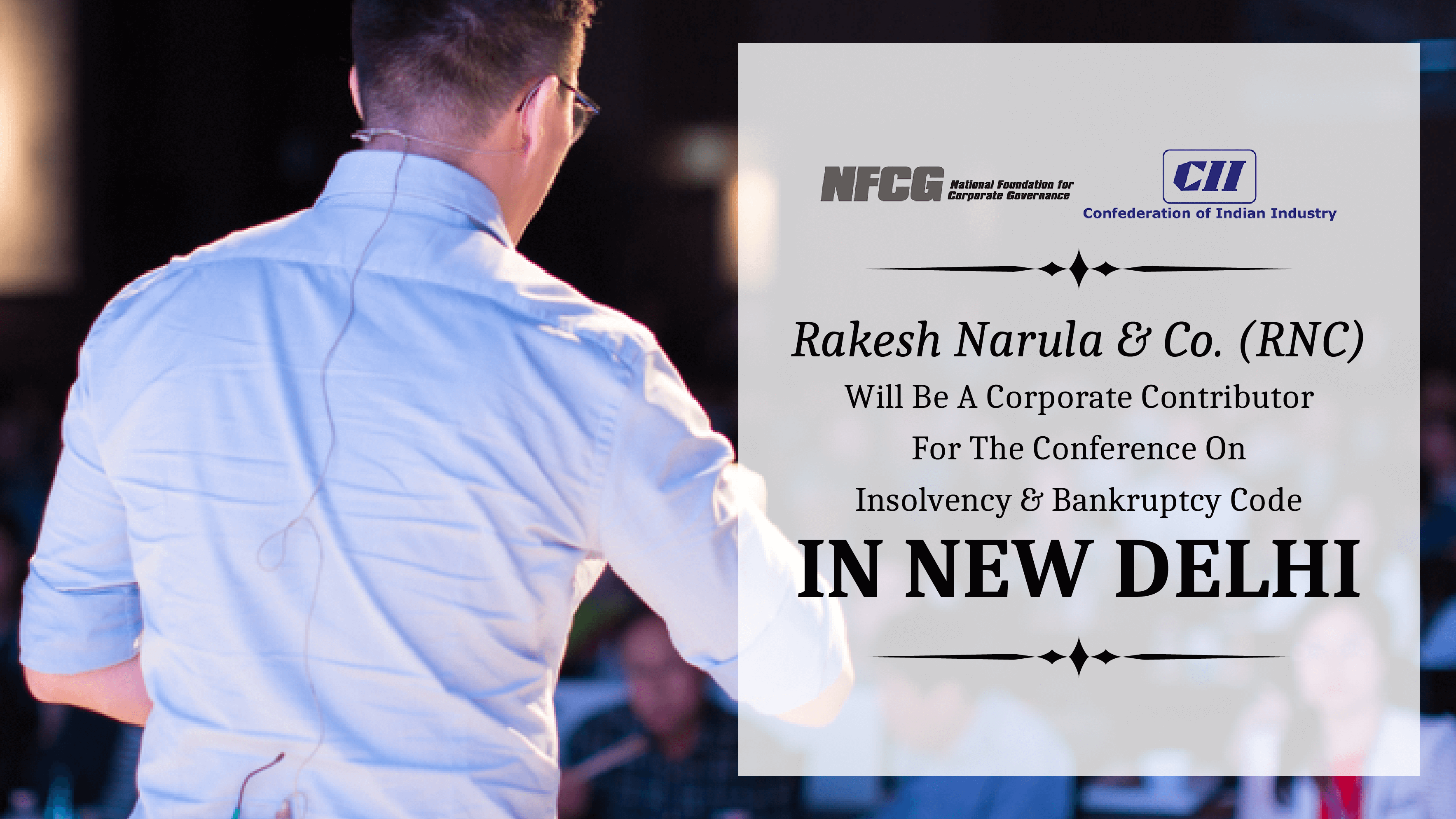 Rakesh Narula and Co. (RNC) Will Be A Corporate Contributor For The Conference on Insolvency and Bankruptcy Code In New Delhi