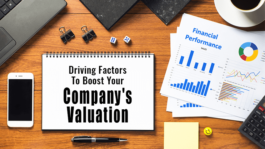 Driving Factors To Boost Your Company's Valuation